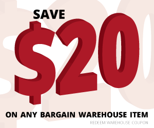 Save $20 on any bargains warehouse item